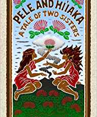 おススメハワイ本『PELE AND HI'IAKA , A TALE OF TWO SISTERS』